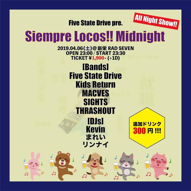 "Five State Drive pre. ""Siempre Locos!! Midnight"""