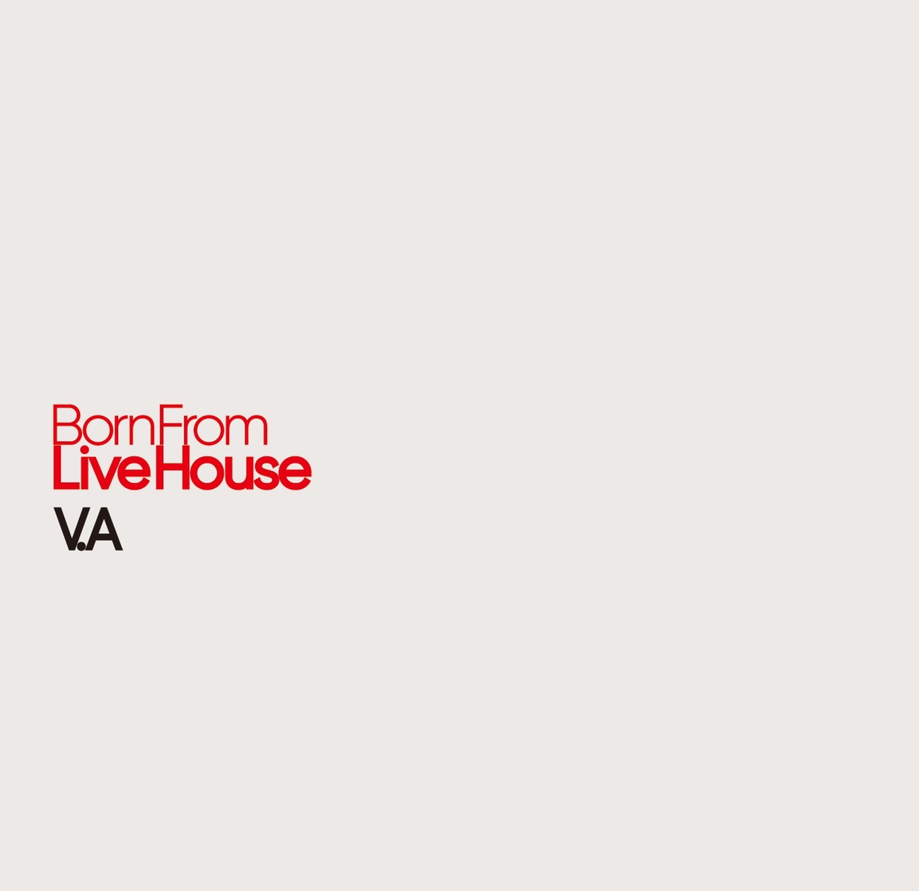 Born From Live House V.A